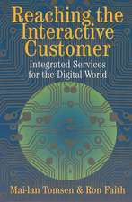 Reaching the Interactive Customer: Integrated Services for the Digital World
