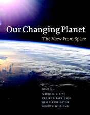 Our Changing Planet: The View from Space