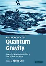 Approaches to Quantum Gravity: Toward a New Understanding of Space, Time and Matter