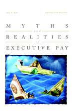 Myths and Realities of Executive Pay