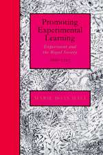 Promoting Experimental Learning: Experiment and the Royal Society, 1660–1727