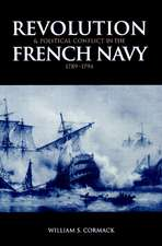 Revolution and Political Conflict in the French Navy 1789–1794