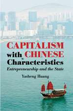 Capitalism with Chinese Characteristics  : Entrepreneurship and the State
