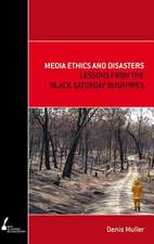 Muller, D:  Media Ethics and Disasters