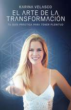 Arte de La Transformacion: The Art of Transformation - Spanish-Language Edition