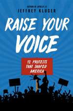 Raise Your Voice: 12 Protests That Shaped America