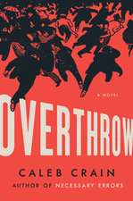 Overthrow : A Novel