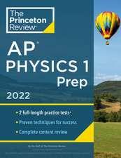 Princeton Review AP Physics 1 Prep, 2022: Practice Tests + Complete Content Review + Strategies & Techniques
