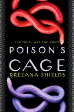 Shields, B: Poison's Cage