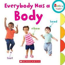 Everybody Has a Body (Rookie Toddler)