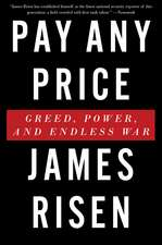 Pay Any Price: Greed, Power, and Endless War