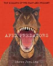 Apex Predators: The World's Deadliest Hunters, Past and Present