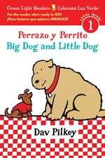 Perrazo y Perrito/Big Dog and Little Dog bilingual (reader)
