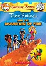 Thea Stilton and the Mountain of Fire:  A Geronimo Stilton Adventure