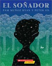 El Soñador (the Dreamer): (spanish Language Edition of the Dreamer)