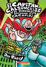 El Capitan Calzoncillos y el Terrorifico Retorno de Cacapipi = Captain Underpants and the Terrifying Return of Tippy Tinkletrousers