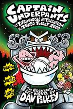Captain Underpants and the Tyrannical Retaliation of the Turbo Toilet 2000:  Dozens of Awesome Teacher-Tested Ideas That Help You Manage and Make the Most of Every Digital Tool in Your Classroom