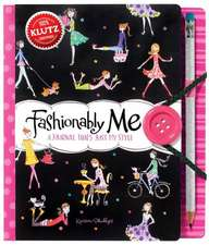 Fashionably Me:  A Journal That's Just My Style [With Pens/Pencils]