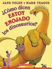 ?Como Dicen Estoy Enojado los Dinosaurios? = How Do Dinosaurs Say I'm Mad?