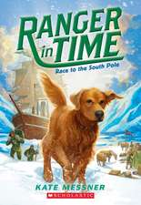 Race to the South Pole (Ranger in Time #4):  A Branches Book (Princess Pink and the Land of Fake-Believe #2)