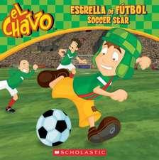 El Chavo:  Estrella de Futbol / Soccer Star