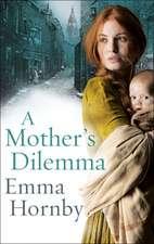 Hornby, E: Mother's Dilemma