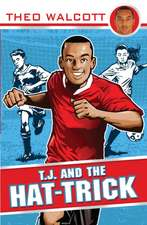 Walcott, T: T.J. and the Hat-trick