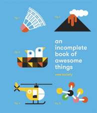 An Incomplete Book of Awesome Things:  A Compendium