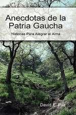 Anecdotas de La Patria Gaucha