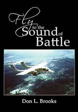 Fly to the Sound of Battle