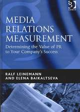 Media Relations Measurement: Determining the Value of PR to Your Company's Success