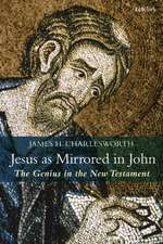 Jesus as Mirrored in John: The Genius in the New Testament