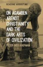 On Agamben, Arendt, Christianity, and the Dark Arts of Civilization