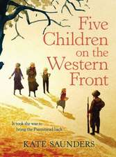 Saunders, K: Five Children on the Western Front