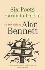 Six Poets: Hardy to Larkin