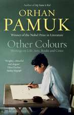 Pamuk, O: Other Colours