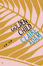 Golden Child: Winner of the Desmond Elliot Prize 2019