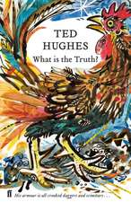Hughes, T: What is the Truth?
