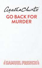 Go Back for Murder:  A Play