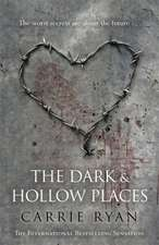Ryan, C: The Dark and Hollow Places