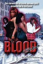 Blood Sistas:  The Chronicals of Black Uptown Girlz Growing Up in the Hood