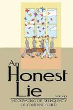 An Honest Lie