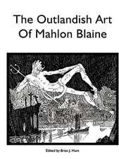 The Outlandish Art of Mahlon Blaine
