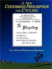 A New Customized Prescription for Cycling