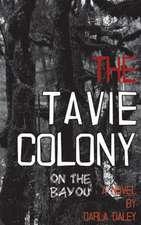 The Tavie Colony on the Bayou