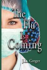 The Flu Is Coming