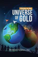 Living in the Universe of Gold