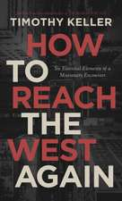 How to Reach the West Again: Six Essential Elements of a Missionary Encounter