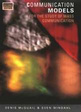 Communication Models for the Study of Mass Communications