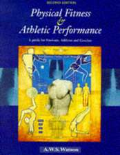 Physical Fitness and Athletic Performance:  A Guide for Students, Athletics and Coaches